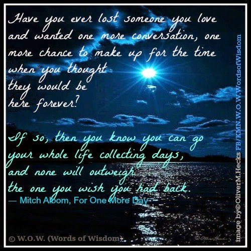 I Love You More Than Quotes: Have You Ever Lost Someone You Love And Wanted One More