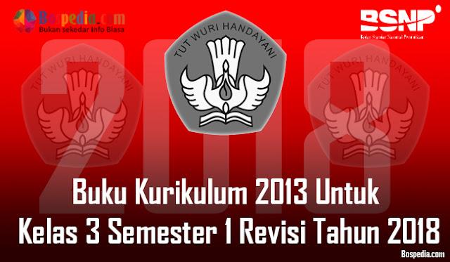 Lengkap - Buku Kurikulum 2013 Untuk Kelas 3 Semester 1 Revisi Tahun 2018
