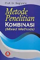 www.ajibayustore.blogspot.com   Judul : METODE PENELITIAN KOMBINASI (MIXED METHODS) Pengarang : Prof. Dr. Sugiyono Penerbit : Alfabeta