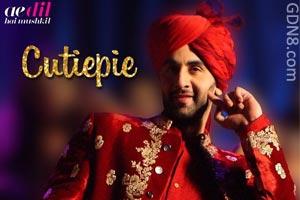 Cutiepie - Ae Dil Hai Mushkil | Ranbir & Anushka