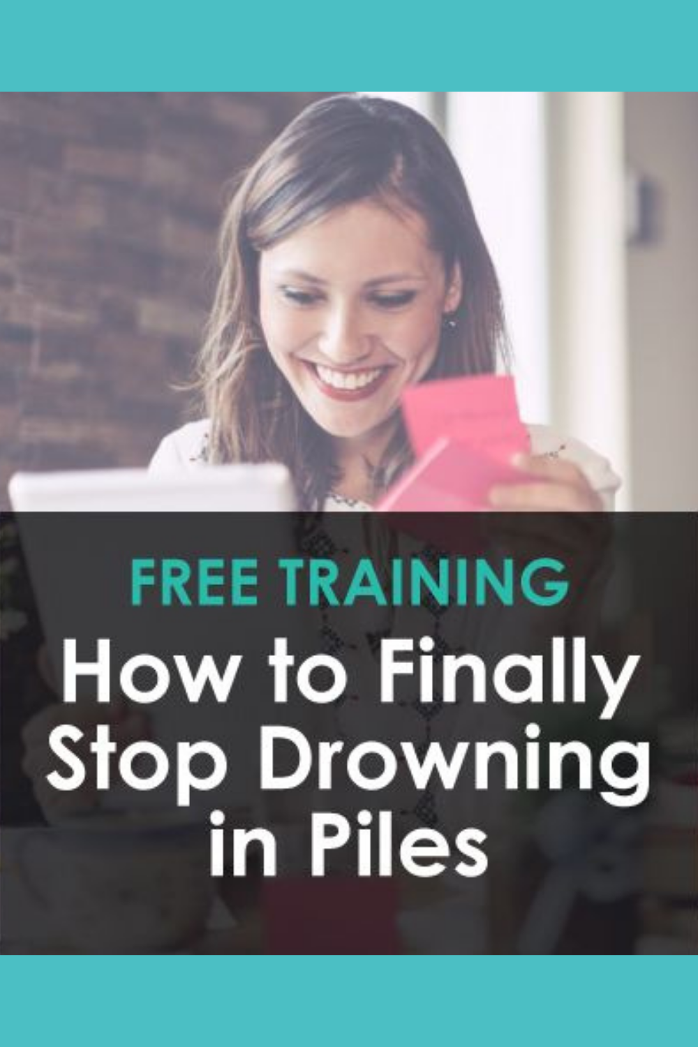 How To Finally Stop Drowning In Piles