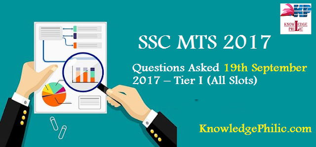 SSC MTS Questions Asked 19th September 2017 – Tier I (All Slots)