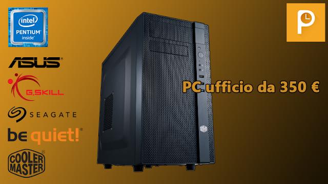 Configurazione PC da ufficio da 350 € – Giugno 2017