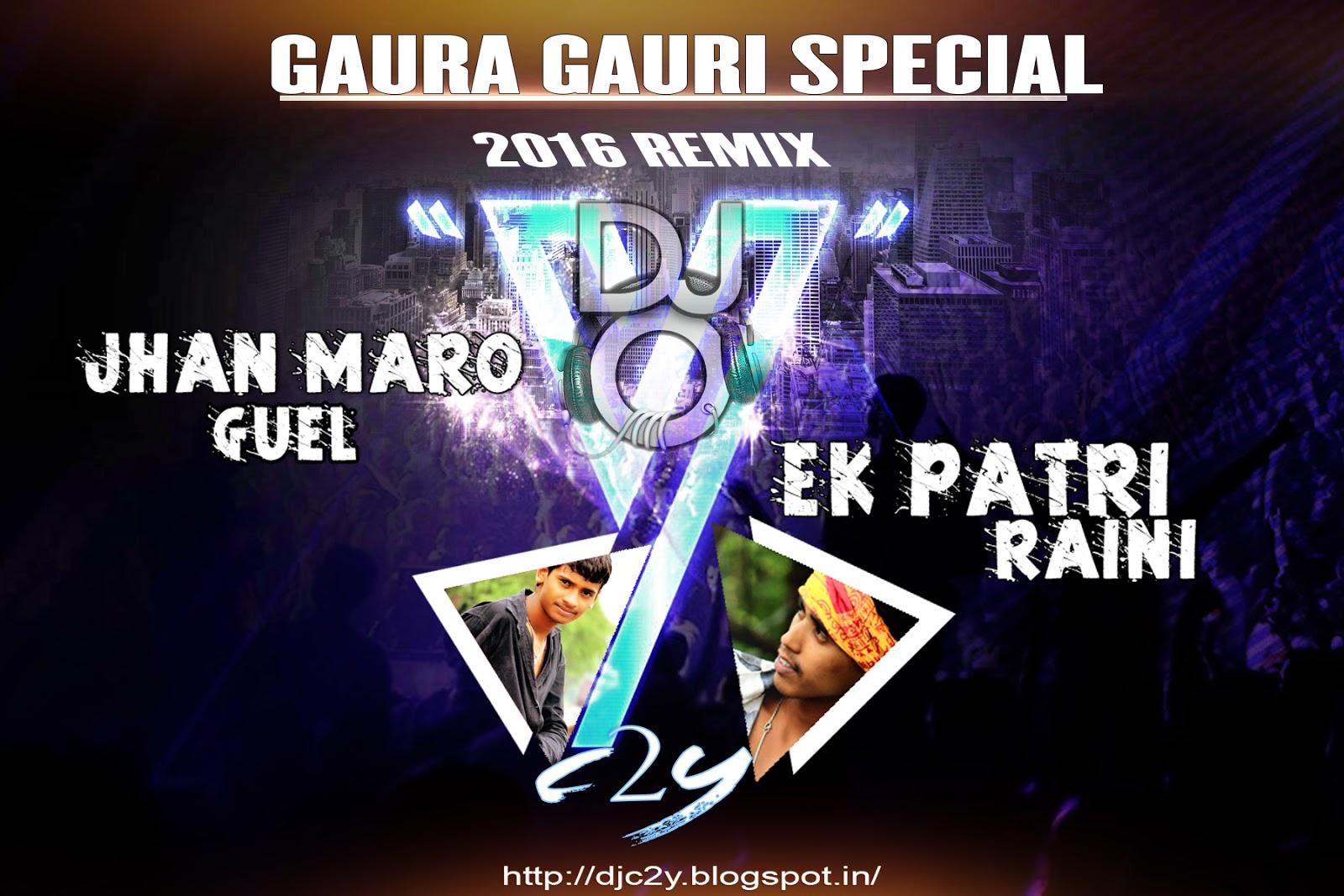 Gaura Gauri Special Remix Album DJ C2Y - DJ C2Y