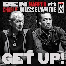 Ben Harper and Charlie Musselwhite - Get Up! (2013)