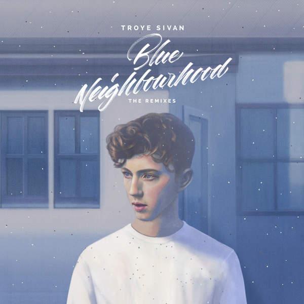 Troye Sivan - Blue Neighbourhood (The Remixes) Cover