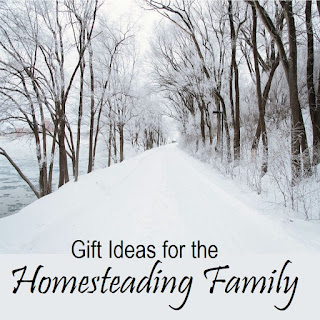 Gifts for the Homesteading Family - Homestead Gift Guides, suggestions for gifts for the special people in your life
