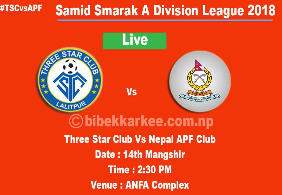 three star club vs apf club,A Division League 2018, Sahid smarak a division league ,