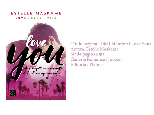 Reseña: Serie You #1 - Love You por Estelle Maskame