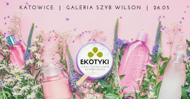 Targi kosmetyków naturalnych Ekotyki po raz pierwszy w Katowicach