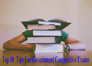 Top 10 Tips For Government Competitive Exams