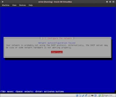 Selanjutnya kita konfigurasi Jaringan Interface nya, jika ada pesan failed network dhcp pencet continue aja
