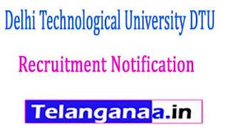 Delhi Technological University DTU Recruitment Notification 2017