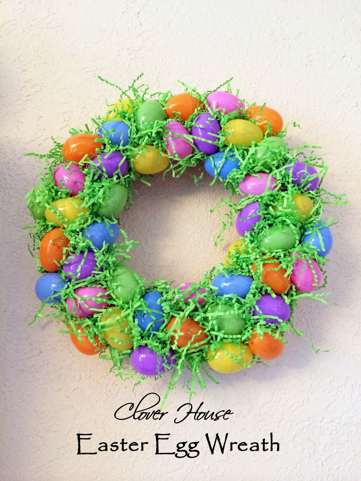 Clover House: Easter Egg Wreath Revisited