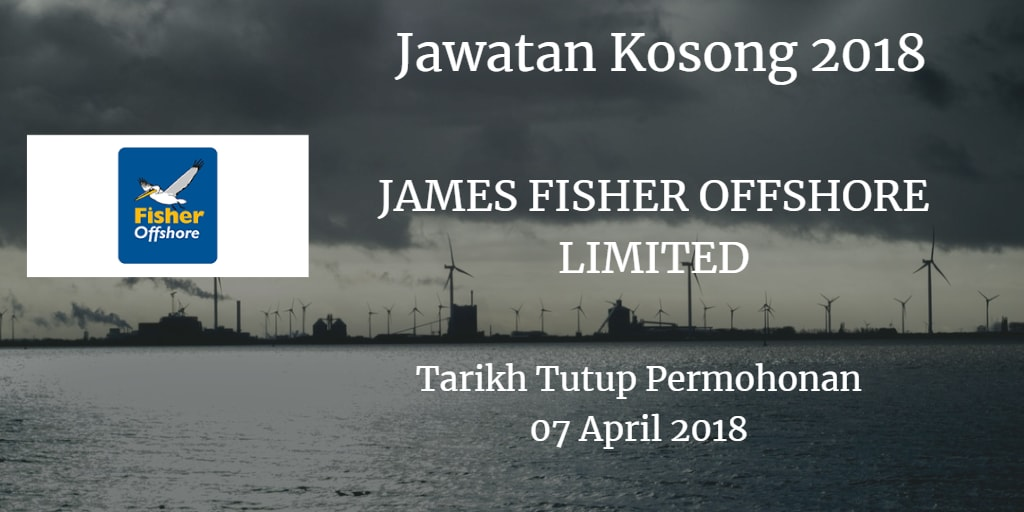 Jawatan Kosong JAMES FISHER OFFSHORE LIMITED 07 April 2018