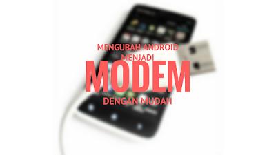 Android terkadang hanya kerap digunakan untuk bermain game mobile Tutorial Mengubah Android Menjadi Modem