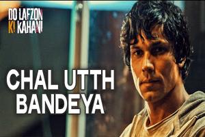 Chal Utth Bandeya