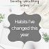 The Twenty-Something Series: Habits I've changed this year
