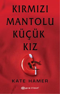 Kate Hammer - Kırmızı Mantolu Küçük Kız