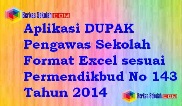 Download Aplikasi DUPAK Pengawas Sekolah Format Excel sesuai Permendikbud No 143 Tahun 2014