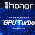 List of Huawei and Honor Smartphones to Receive the GPU Turbo Update
