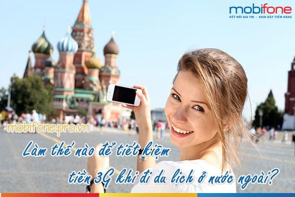 4 cách tiết kiệm tiền 3G khi du lịch nước ngoài
