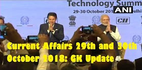 Current Affairs 29th and 30th October 2018: GK Update