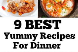 9 Best Yummy Recipes for Dinner #yummyrecipes #yummy #dinner #homemaderecipes