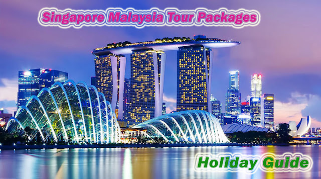 Singapore Malaysia Tour Packages