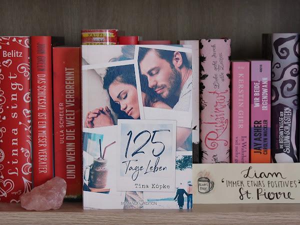 125 Tage Leben von Tina Köpke