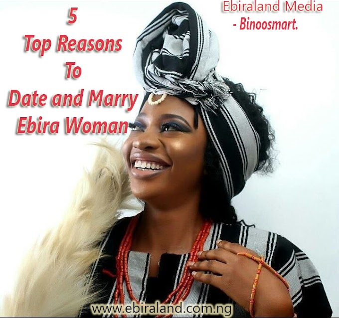 5 Top Reasons To Date and Marry Ebira Woman - by Binoosmart.