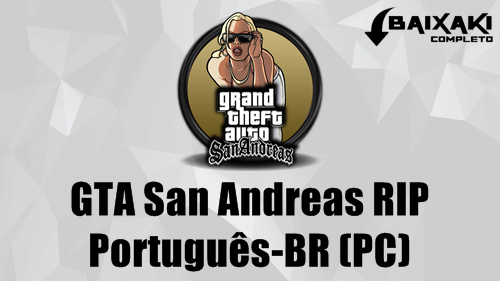 GTA San Andreas RIP PC em Português-BR