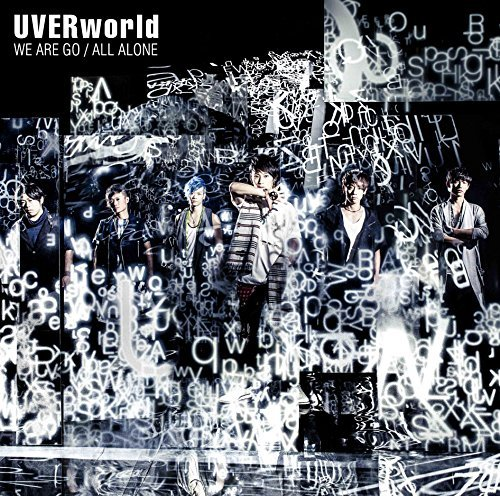 UVERworld - WE ARE GO / ALL ALONE Single ~ Otaku World