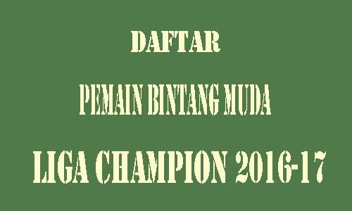 Daftar pemain bintang muda liga champion 2016-17