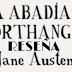 RESEÑA { La Abadía de Northanger }