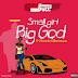 [MUSIC] Dj Jimmy Jatt ft. Olamide x Reminisce - Small Girl Big God