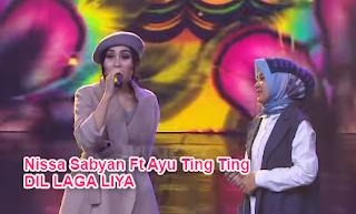 Download Lagu Nissa Sabyan Dil Laga Liya Mp3 Feat Ayu Ting Ting ,Nissa Sabyan, Ayu Ting Ting, Lagu Cover, Lagu India,
