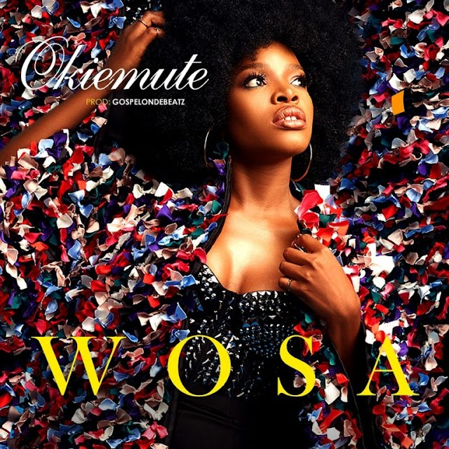 [Music] Okiemute – Wosa (Prod by GospelOnDeBeatz)