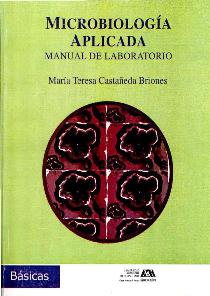 Microbiología Aplicada: Manual de laboratorio – María Teresa Castañeda Briones
