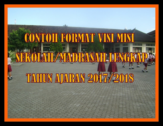 Contoh Format Visi Misi Sekolah/Madrasah Lengkap Tahun Ajaran 2017/2018