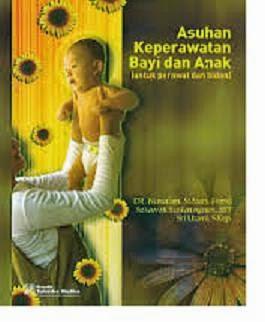 Buku Asuhan Keperawatan Bayi dan Anak Oleh Nursalam