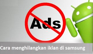 Cara menghilangkan iklan di samsung dengan bantuan aplikasi lain