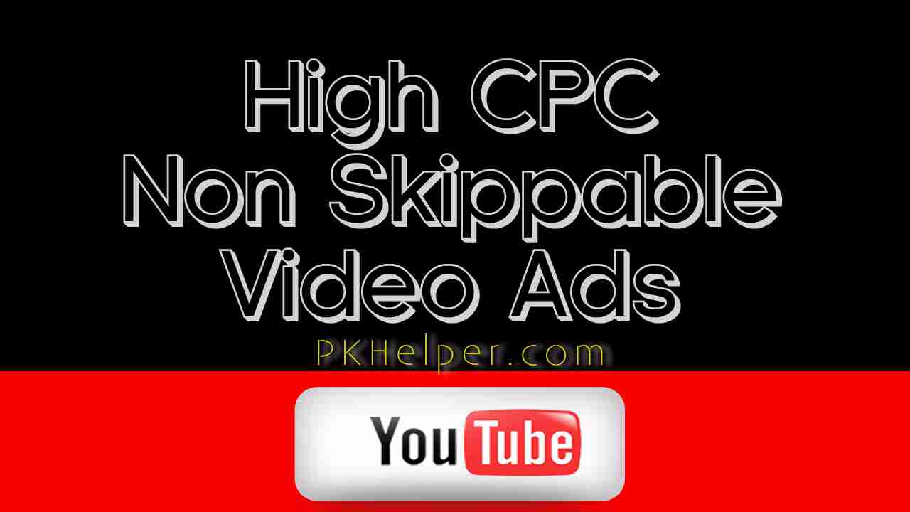 How to Enable Non-Skippable ads on YouTube Videos to Increase