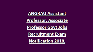 ANGRAU Assistant Professor, Associate Professor Govt Jobs Recruitment Exam Notification 2018, Syllabus