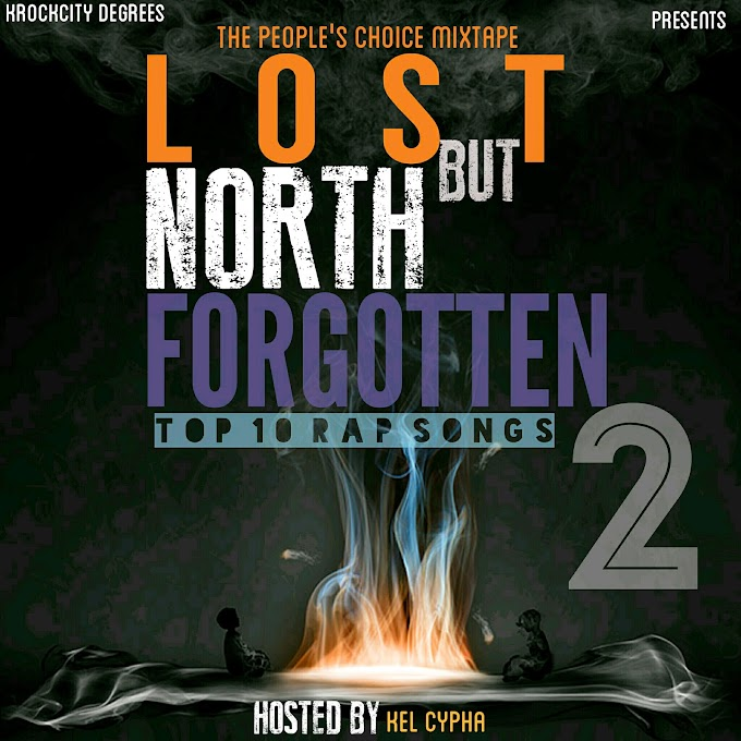 [TOP 10 RAP SONGS] LOST BUT NORTH FORGOTTEN '2'