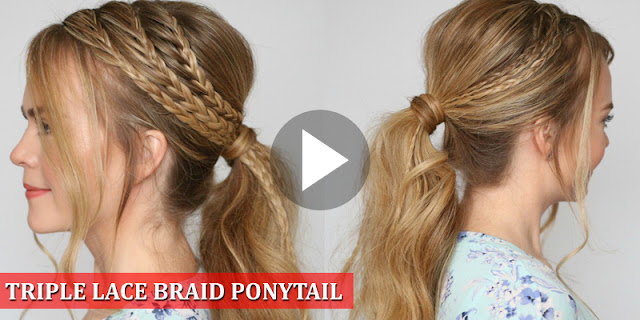 Triple Lace Braid Ponytail Hairstyle Tutorial | 2016 Latest Hairstyles