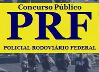 Edital Concurso PRF, para o cargo e Policial Rodoviário Federal - PRF 2016.