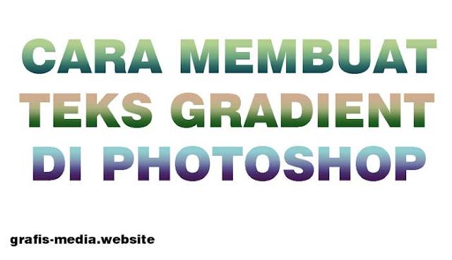 cara menciptakan teks gradient dengan photoshop Cara Membuat Teks Gradient Dengan Photoshop