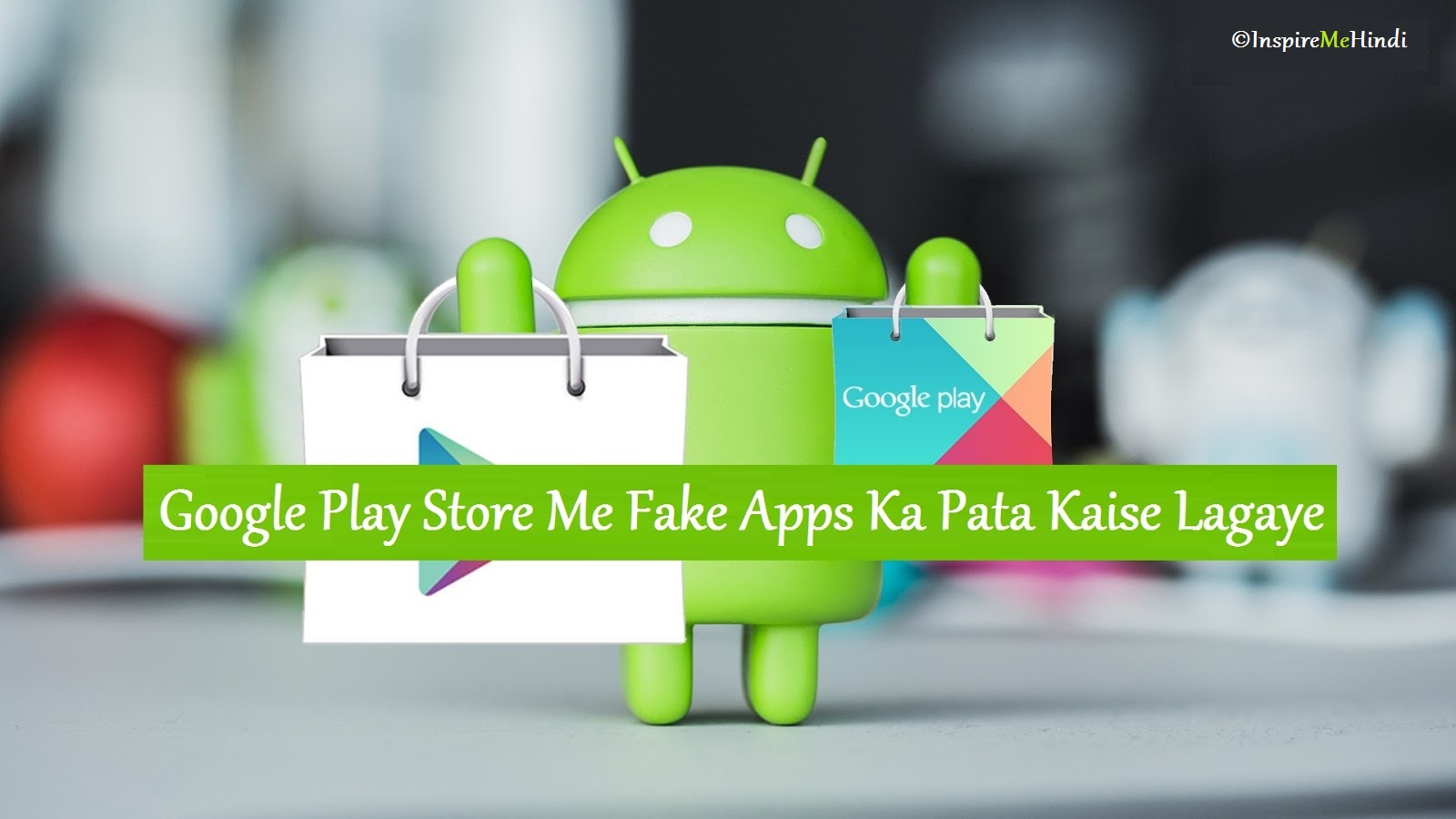 Fake Apps Ka Pata Kaise Lagaye