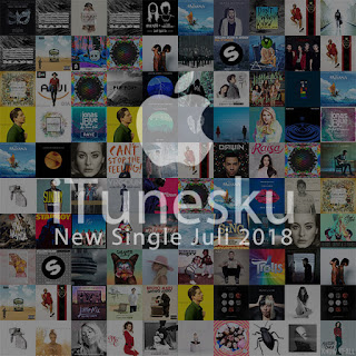 iTunes New Single Bulan Juli 2018